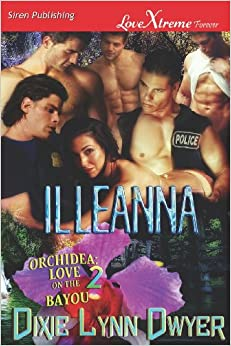 Book Illeanna [Orchidea: Love on the Bayou 2] (Siren Publishing Lovextreme Forever) (Orchidea, Love on the Bayou, Siren Publishing Lovextreme Forever)