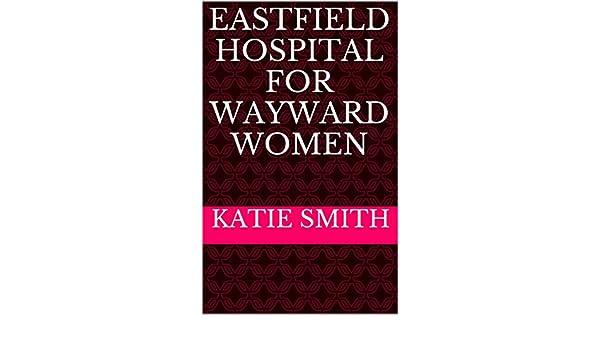 Eastfield Hospital for Wayward Women