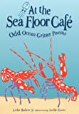 Image of At the Sea Floor Café: Odd Ocean Critter Poems