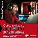 Come realizzare audiolibri in Home Studio | Maurizio Falghera