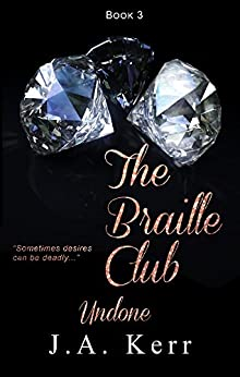 The Braille Club Undone (The Braille Club Series Book 3) by [Kerr, J.A.]