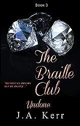 The Braille Club Undone (The Braille Club Series Book 3)