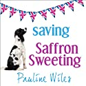 Saving Saffron Sweeting Audiobook by Pauline Wiles Narrated by Lesley Parkin