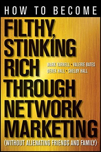 51TgCYrCnyL - How to Become Filthy, Stinking Rich Through Network Marketing: Without Alienating Friends and Family