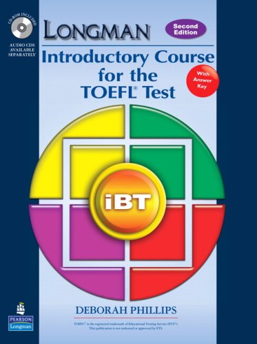 Longman Introductory Course for the TOEFL Test: iBT (Student Book with CD-ROM and Answer Key) (Requires Audio CDs) (2nd Edition) by Pearson Education ESL