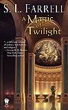 A Magic of Twilight, S. L. Farrell, 075640536X