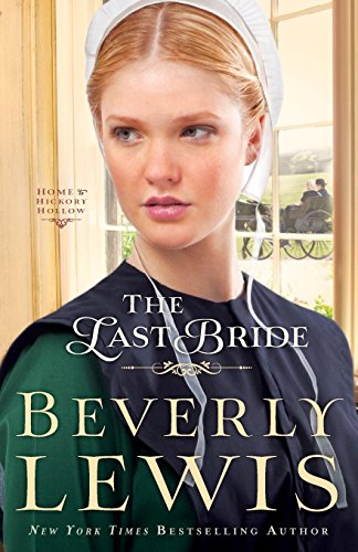 Last Bride (Home to Hickory Hollow) (Home To Hickory Hollow Series By Beverly Lewis)