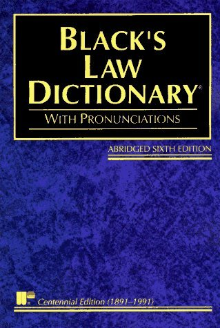 Black's Law Dictionary: Definitions of the Terms and Phrases of American and English Jurisprudence, Ancient and Modern 6th edition by Black, Henry Campbell, Nolan, Joseph R., Nolan-Haley, Jacque (1991) Paperback
