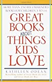 Great Books about Things Kids Love, Kathleen Odean, 0345441311