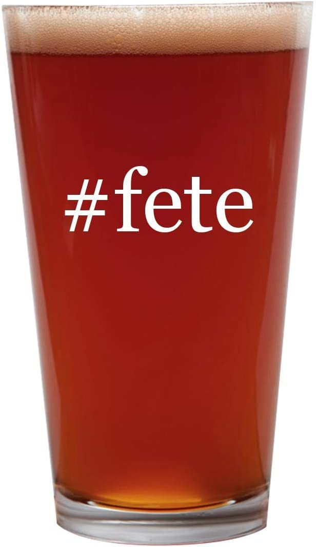 #Fete - 16Oz Beer Pint Glass Cup