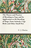 The Theory and Practice of Breeding to Type and Its
