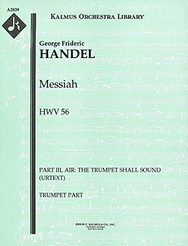 Messiah, HWV 56 (Part III, Air: The trumpet shall sound (urtext)): Trumpet part (Qty 4) - Trumpet Shall Sound Handel The
