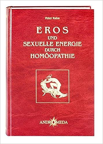 Homoothek Eros Und Sexuelle Energie Durch Homoopathie Bd 2