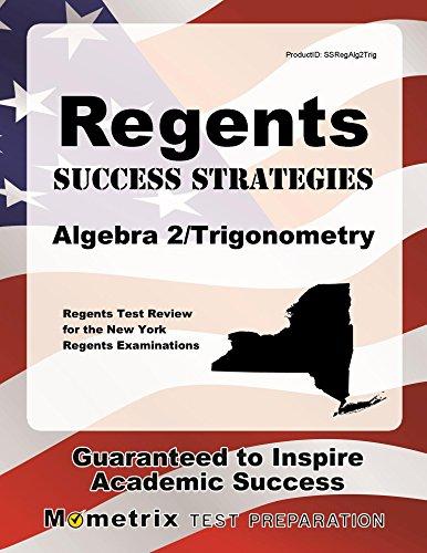 Regents Success Strategies Algebra 2/Trigonometry Study Guide: Regents Test Review for the New York Regents Examinations