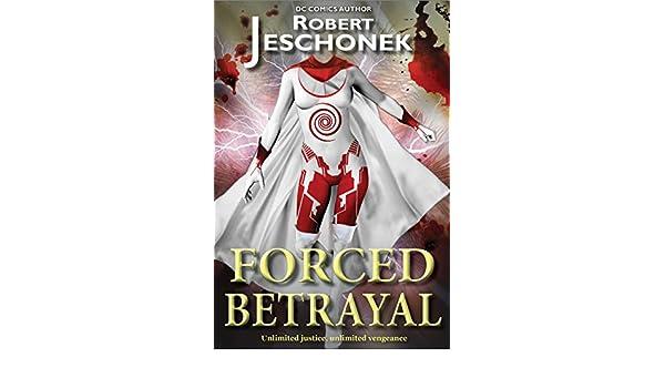 Forced Betrayal: A Superhero Tale (Forced Heroics Book 2) - Kindle