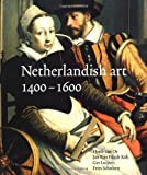 Netherlandish Art in the Rijksmuseum: 1400-1600 v. 1 (Netherlandish Art in the Rijksmuseum Series)