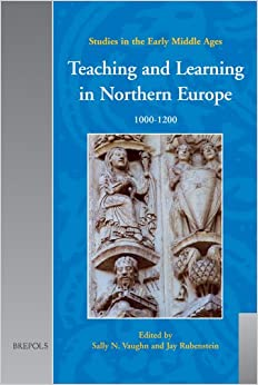 Teaching and Learning in Northern Europe, 1000-1200 (Studies in the Early Middle Ages)