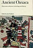 Ancient Oaxaca : Discoveries in Mexican Archeology and History, , 0804701709