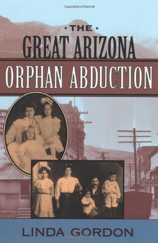 The Great Arizona Orphan Abduction