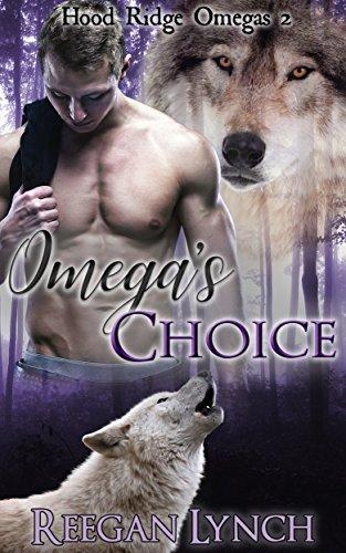 Omega's Choice (Hood Ridge Omegas Book 2) by [Lynch, Reegan]