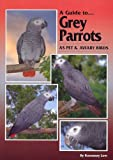 img - for A Guide to Grey Parrots: As Pet and Aviary Birds book / textbook / text book