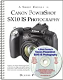 A Short Course in Canon Powershot SX10 IS Photography book/ebook