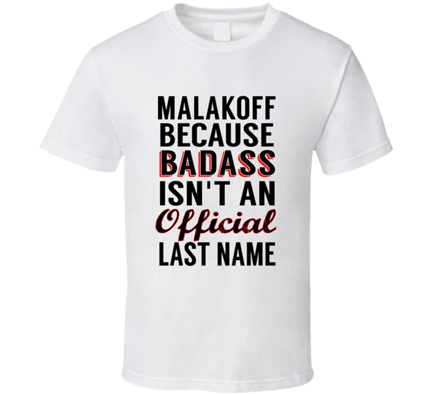 Malakoff Because Badass Isnt An Official Name T Shirt