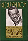 Golden Boy: The Untold Story of William Holden
