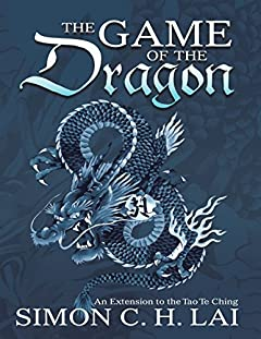 The Game of the Dragon: An Extension to the Tao Te Ching