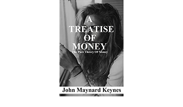 Amazon a treatise on money the pure theory of money ebook amazon a treatise on money the pure theory of money ebook john maynard keynes kindle store fandeluxe Images