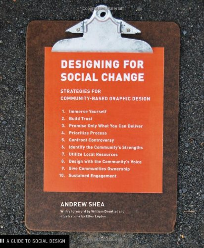 Download Designing For Social Change: Strategies for Community-Based Graphic Design (Design Briefs) PDF