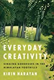 img - for Everyday Creativity: Singing Goddesses in the Himalayan Foothills (Big Issues in Music) book / textbook / text book
