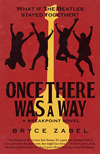 Once There Was a Way: What if The Beatles Stayed Together? (Breakpoint Book 2)