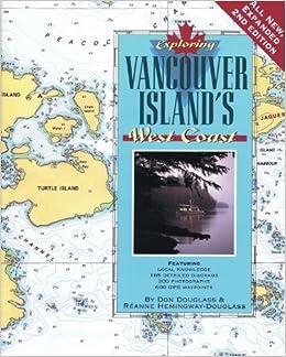 Book Exploring Vancouver Island's West Coast, 2nd Ed. by Don Douglass, Reanne Hemingway-Douglass (1999)