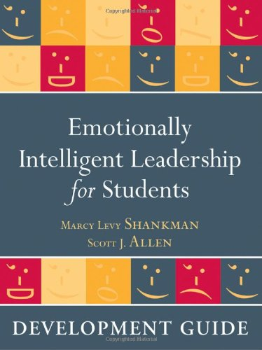 Emotionally Intelligent Leadership for Students: Development Guide