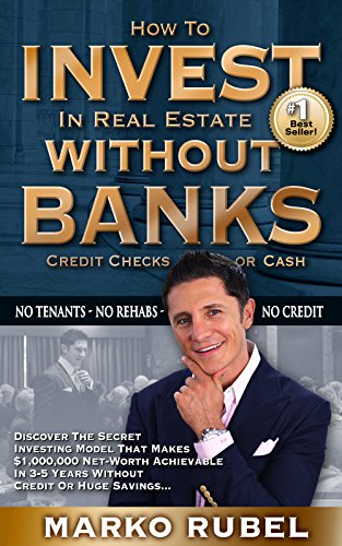 How To Invest In Real Estate Without Banks: No Tenants, No Rehabs, No Credit (Getting Started Flipping Houses With No Money)