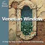 faux painting techniques Venetian Window: A Step-by-Step Guide to Trompe L'Oeil Painting