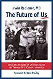 img - for The Future of Us: What the Dreams of Children Mean for Twenty-First-Century America book / textbook / text book