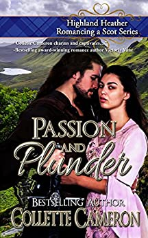 Passion and Plunder (Highland Heather Romancing a Scot Series Book 5) by [Cameron, Collette]