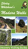 Shirley Whitehead's Madeira Walks by Shirley Whitehead front cover