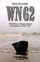 Wn62: Memoires a Omaha Beach Normandie, 6 Juin 1944