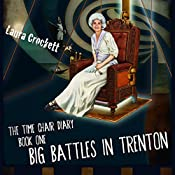 Big Battles in Trenton: The Time Chair Diary, Book 1 | Laura Crockett