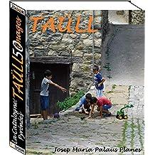 La Catalogne: Pyrénées  [TAÜLL] (50 images) (French Edition)