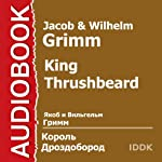 King Thrushbeard [Russian Edition] | Jacob Grimm,Wilhelm Grimm