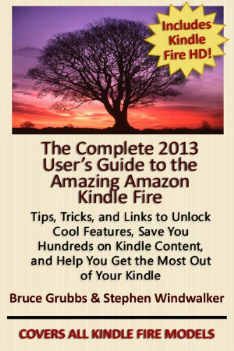 15 Rave Reviews for The Complete 2013 User's Guide to the Amazing Amazon Kindle Fire by Windwalker and Grubbs