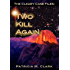Two Kill Again (The Cleary Case Files Book 2)