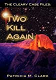 img - for Two Kill Again (The Cleary Case Files Book 2) book / textbook / text book