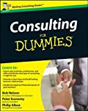 img - for Consulting for Dummies (UK Edition) by Albon, Philip, Economy, Peter, Nelson, Bob (2009) Paperback book / textbook / text book