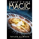 Space/Time Magic: A Guide to Practical Probability Magic (How Space Time Magic Works)