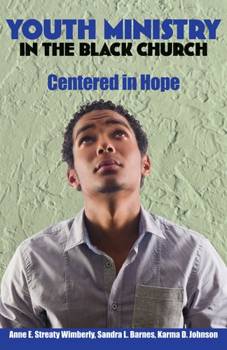 youth ministry in the black church centered in hope kindleyouth ministry in the black church centered in hope by [anne e streaty